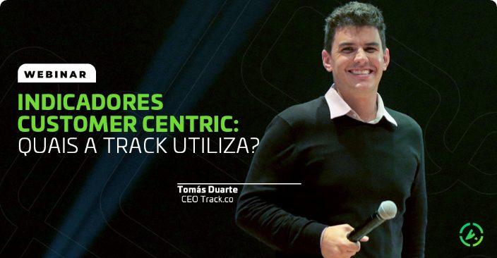 Indicadores Customer Centric: Quais a Track utiliza?